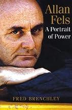 Allan Fels: A Portrait of Power by Fred…
