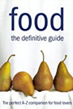 Food: the Essential A-Z Guide: An…