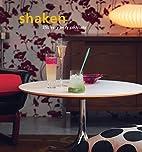 Shaken: 250 Very Sexy Cocktails
