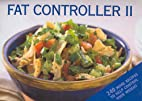 Fat Controller: v. 2: Another 250 Recipes to…