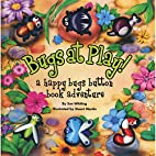 Bugs at Play: A Happy Bugs Button Book…