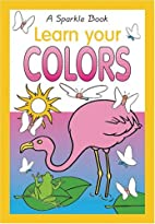 Learn Your Colors (Sparkle Books) by Book…