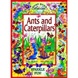 Ants And Caterpillars Sparkle Book