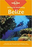 Webster, Mark: Lonely Planet Diving & Snorkeling Belize