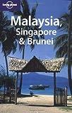 Richmond, Simon: Lonely Planet Malaysia, Singapore & Brunei