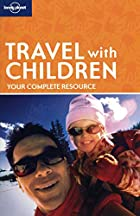 Lonely Planet Travel with Children by…