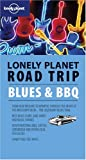 Downs, Tom: Lonely Planet Road Trip Blues & Bbq