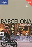 Damien Simonis: Lonely Planet Barcelona Encounter (Lonely Planet Encounter Barcelona) (Best Of)