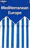 Lonely Planet Publications: Mediterranean Europe (Lonely Planet Mediterranean Europe)