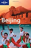 Damian Harper: Lonely Planet: Beijing City Guide