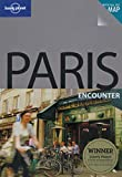 Lonely Planet: Lonely Planet Paris Encounter (Encounter Travel Guide)