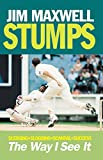 Maxwell, Jim: Stumps: The Way I See It