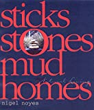 Nigel Noyes: Sticks Stones Mud Homes: Natural Living