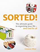SORTED!: The Ultimate Guide to Organising…