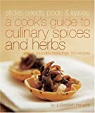 Ian Hemphill: Sticks, Seeds, Pods & Leaves: A Cook's Guide to Culinary Herbs and Spices