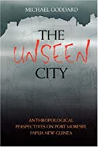 The unseen city : anthropological…