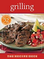 The Recipe Deck: Grilling: Easy & Delicious…