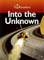 Into the Unknown (Top Readers: Stage 4) by…