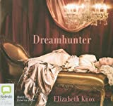 Knox, Elizabeth: Dreamhunter (Dreamhunter Duet)