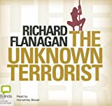 Flanagan, Richard: The Unknown Terrorist