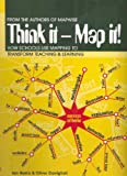 Harris, Ian: Think it - Map It!: How Schools Use Mapping to Transform Teaching and Learning