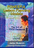 Skowron, Janice: Powerful Lesson Planning Models: The Art of 1000 Decisions