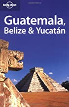 Lonely Planet Belize, Guatemala and Yucatan…