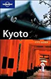 ROWTHORN, CHRIS: Lonely Planet  Kyoto Cityguide