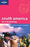 Palmerlee, Danny: Lonely Planet South America on a Shoestring