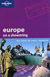 Tom Masters: Europe on a Shoestring: Big Trips on Small Budgets (Lonely Planet)