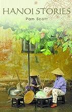 Hanoi Stories by Pam Scott