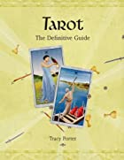 Tarot: The Definitive Guide by Tracy Porter