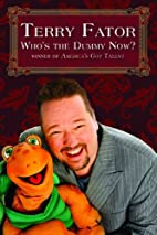 Who's the Dummy Now? by Terry Fator