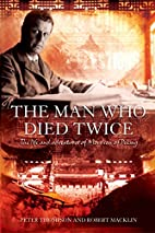 The Man Who Died Twice: The Life and…