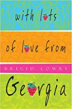With Lots of Love from Georgia by Brigid…