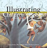 Salisbury, Martin: Illustrating Children's Books: Creating Pictures for Publication