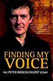Peter Brocklehurst: Finding My Voice: The Peter Brocklehurst Story