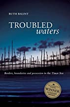 Troubled Waters: Borders, Boundaries and…