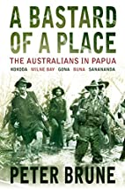 A Bastard of a Place: The Australians in…