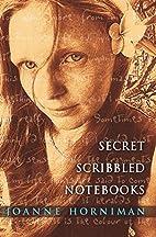 Secret Scribbled Notebooks by Joanne…