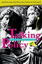 Talking Policy. How social policy is made by…