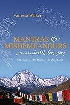 Mantras & Misdemeanours: An Accidental Love…