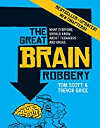 The great brain robbery : what everyone…