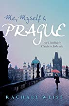 Me, Myself & Prague: An Unreliable Guide to…