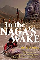 In the Naga's Wake: The First Man to…