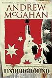 Andrew McGahan: Underground