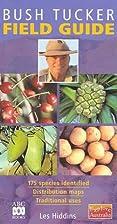Bush Tucker Field Guide by Les Hiddins