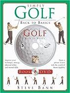 Simply Golf: Back to Basics W/DVD by Steve…