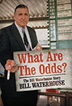 What are the Odds?: The Bill Waterhouse…