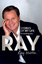 Ray: Stories of My Life by Ray Martin